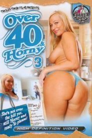 Over 40 & Horny 3