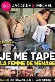 Je Me Tape La Femme De Menage