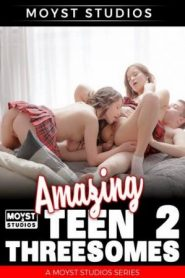 Amazing Teen Threesomes 2